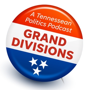 Grand Divisions: A Politics Podcast by USA TODAY NETWORK - Tennessee