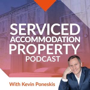 The Serviced Accommodation Property Podcast by Kevin Poneskis