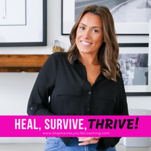 Heal, Survive & Thrive! by Stephanie Lyn