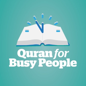 Quran For Busy People: Weekly insights into the simple beauty and spiritual depth of Islam – from the inside-out by Quran For Busy People