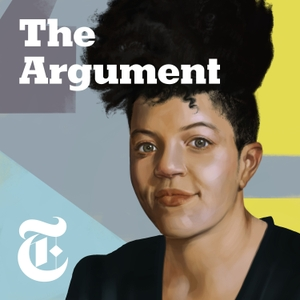 The Argument by New York Times Opinion