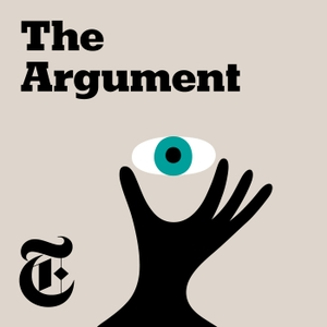 The Argument by The New York Times Opinion