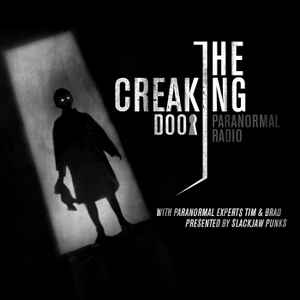 The Creaking Door Paranormal Show by Slack Jaw Punks