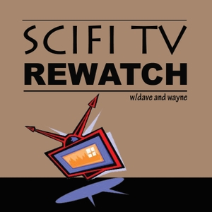 SciFi TV Rewatch by Dave and Wayne