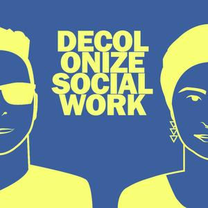 Decolonize Social Work by Decolonize Social Work