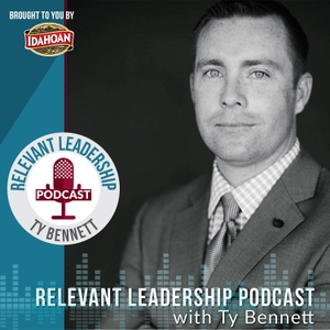 The Relevant Leadership Podcast with Ty Bennett | Inspiration | Leadership | Motivation | Inspiring Stories | CEO Interviews by Ty Bennett: Speaker | Author | Entrepreneur