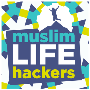 The Muslim Life Hackers Podcast: Personal Growth | Leadership | Legacy Building | Life Hacks | Islam by Mifrah Mahroof & Maheen Malik