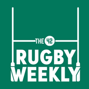 The42 Rugby Weekly by The42 Rugby Weekly