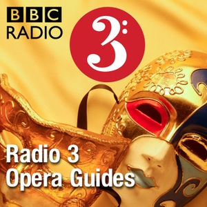Radio 3 Opera Guides by BBC Radio 3