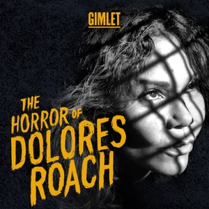 The Horror of Dolores Roach by Gimlet