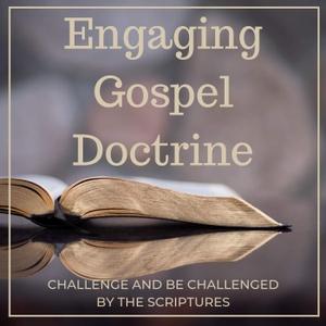 Engaging Gospel Doctrine by Jared Anderson