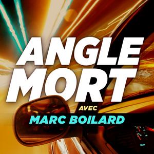 Angle mort avec Marc Boilard by Marc Boilard
