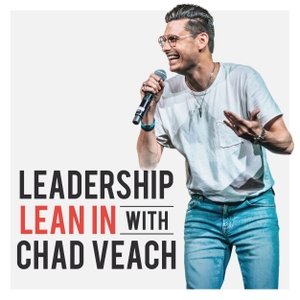Leadership Lean In with Chad Veach by Chad Veach