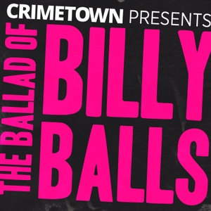 The Ballad of Billy Balls / The RFK Tapes by Crimetown Presents