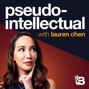 Pseudo-Intellectual with Lauren Chen by Blaze Podcast Network