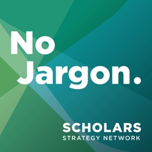 Scholars Strategy Network's No Jargon by The Scholars Strategy Network