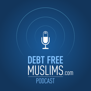 DebtFreeMuslims Podcast by Debt Free Muslims