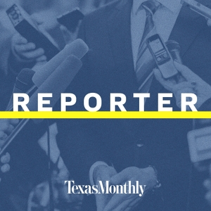 Reporter by Texas Monthly
