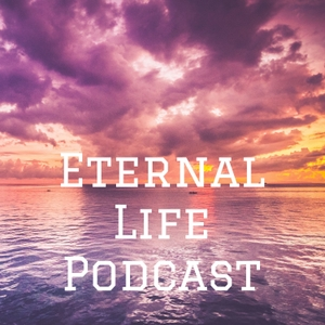 Eternal Life Podcast by Jordan C. Peterson