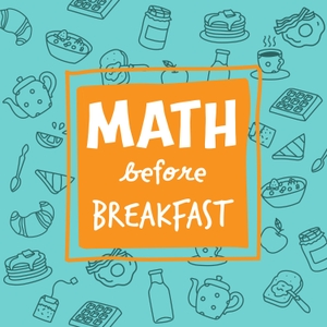 Math Before Breakfast