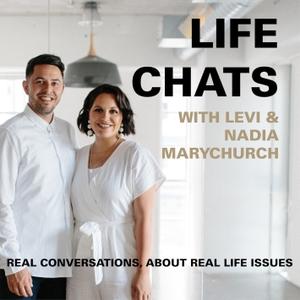 Life Chats with Levi & Nadia by Levi & Nadia Marychurch