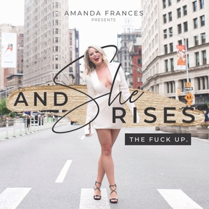 And She Rises… by Amanda Frances