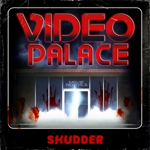 Video Palace by Shudder
