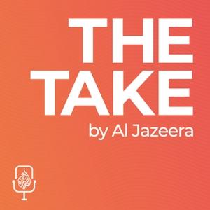 The Take by Al Jazeera Podcasts