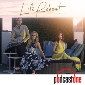 Life Reboot by PodcastOne