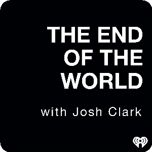 The End Of The World with Josh Clark by iHeartRadio