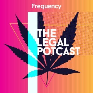 The Legal Potcast by Frequency Podcast Network