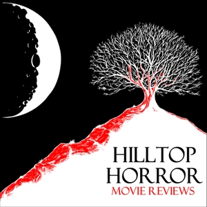 Hilltop Horror Movie Reviews by Hosted by: Ray Richards, Anne Conley, and Helen Stewart