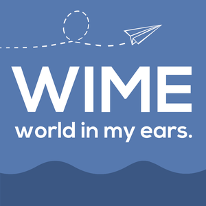 WIME - world in my ears. by Phil & Kate