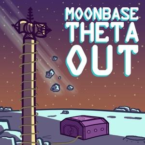 Moonbase Theta, Out by D.J. Sylvis
