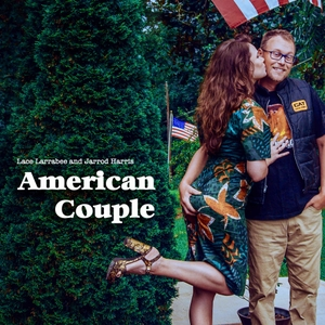 American Couple by Lace Larrabee and Jarrod Harris: comedians, complete opposites and real lif
