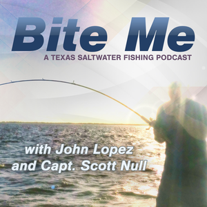 Bite Me - A Texas Saltwater Fishing Podcast by Radio.com