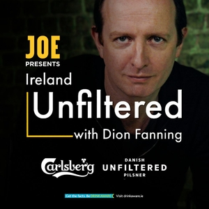 Ireland Unfiltered with Dion Fanning by Joe