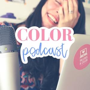 COLOR podcast by Cecilia Escamilla Gigirey