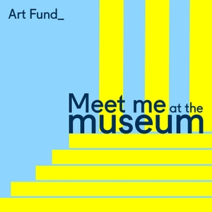 Meet Me at the Museum by Art Fund