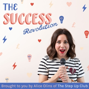 The Success Revolution by Alice Olins of The Step Up Club