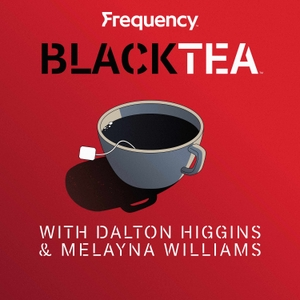 Black Tea by Frequency Podcast Network