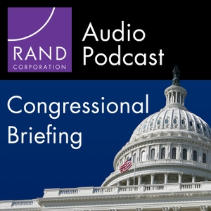 RAND Congressional Briefing Series by RAND Corporation