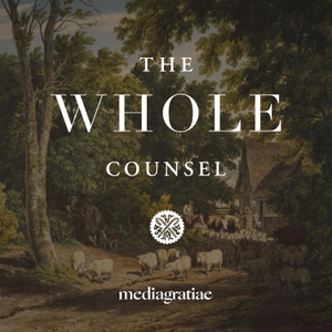 The Whole Counsel by Media Gratiae