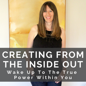 Creating From the Inside Out: Practicing the Teachings of Abraham Hicks by Michelle Waldo
