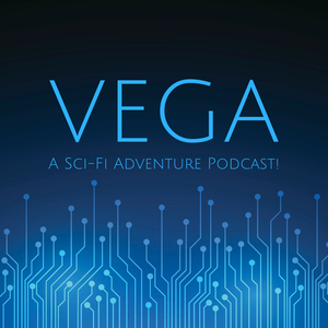 Vega: A Sci-Fi Adventure Podcast! by Ivuoma Okoro