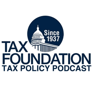 Tax Foundation's Tax Policy Podcast by podcast@taxfoundation.org