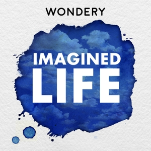 Imagined Life by Wondery