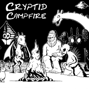 Cryptid Campfire by Cryptid Campfire