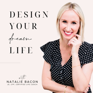Design Your Dream Life With Natalie Bacon by Natalie Bacon