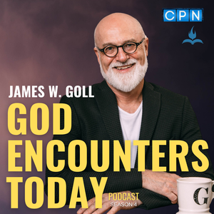 God Encounters Today with James W. Goll by Charisma Podcast Network